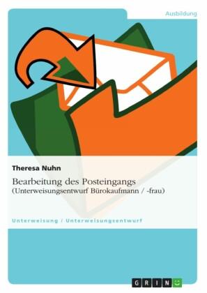 Bearbeitung des Posteingangs (Unterweisungsentwurf Bürokaufmann / -frau)