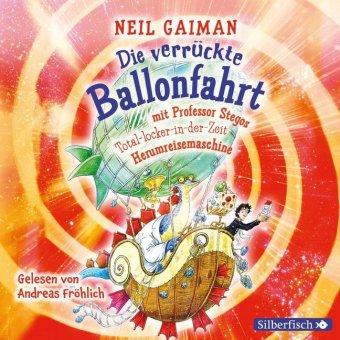Die verrückte Ballonfahrt mit Professor Stegos Total-locker-in-der-Zeit-Herumreisemaschine, 1 Audio-CD