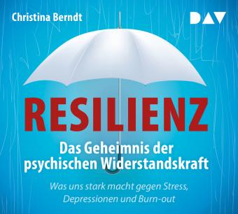 Resilienz. Das Geheimnis der psychischen Widerstandskraft, 4 Audio-CD