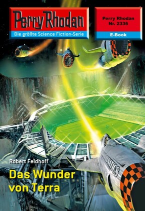 Perry Rhodan 2336: Das Wunder von Terra