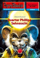 Perry Rhodan 2348: Quarter Phillips Sehnsucht