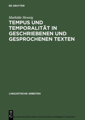 Tempus und Temporalität in geschriebenen und gesprochenen Texten