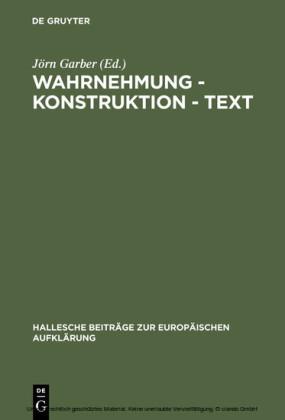 Wahrnehmung - Konstruktion - Text