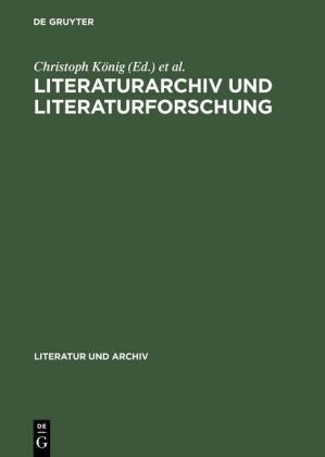 Literaturarchiv und Literaturforschung