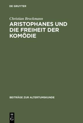 Aristophanes und die Freiheit der Komödie