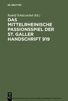 Das mittelrheinische Passionsspiel der St. Galler Handschrift 919