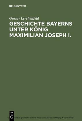 Geschichte Bayerns unter König Maximilian Joseph I.