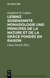 Leibniz sogenannte Monadologie und Principes de la nature et de la grâce fondés en raison