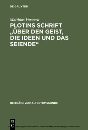 Plotins Schrift 'Über den Geist, die Ideen und das Seiende'