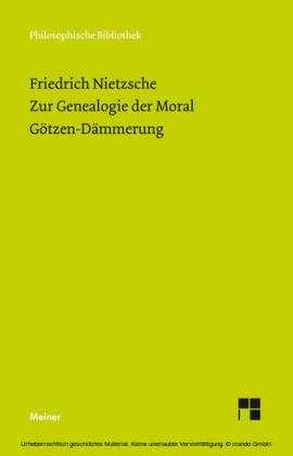 Zur Genealogie der Moral (1887). Götzen-Dämmerung