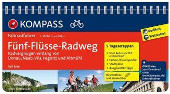 KOMPASS Fahrradführer Fünf-Flüsse-Radweg, Radvergnügen entlang von Donau, Naab, Vils, Pegnitz und Altmühl
