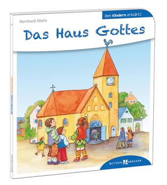 Den Kindern erklärt: Das Haus Gottes