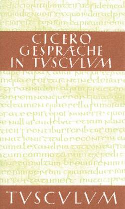 Gespräche in Tusculum / Tusculanae disputationes