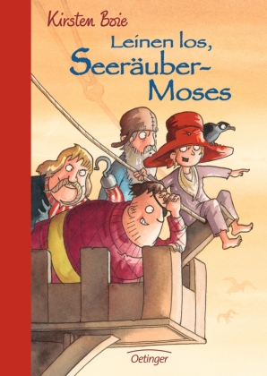Leinen los, Seeräuber-Moses!