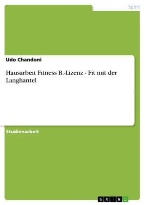 Hausarbeit Fitness B.-Lizenz - Fit mit der Langhantel
