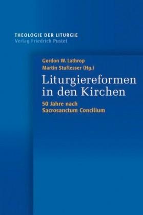 Liturgiereformen in den Kirchen