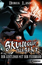 Skulduggery Pleasant 1 - Der Gentleman mit der Feuerhand