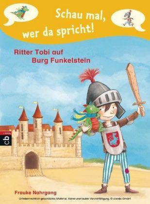 Schau mal, wer da spricht - Ritter Tobi auf Burg Funkelstein -