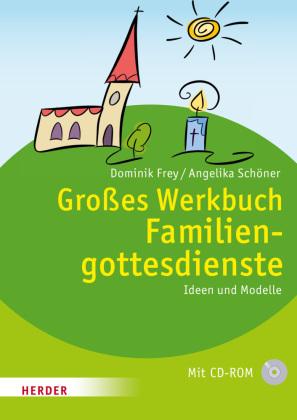 Großes Werkbuch Familiengottesdienste, m. CD-ROM