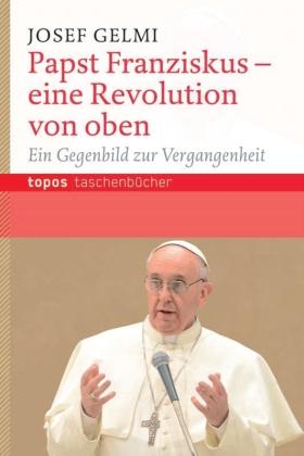 Papst Franziskus - eine Revolution von oben