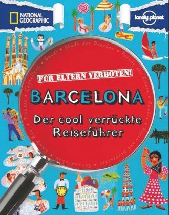 National Geographic Für Eltern verboten: Barcelona