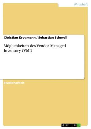 Möglichkeiten des Vendor Managed Inventory (VMI)
