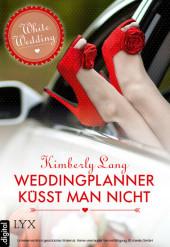 White Wedding - Weddingplanner küsst man nicht