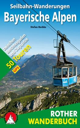 Rother Wanderbuch Seilbahn-Wanderungen Bayerische Alpen