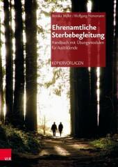 Ehrenamtliche Sterbebegleitung - Handbuch mit Übungsmodulen für Ausbildende