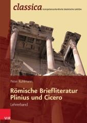 Römische Briefliteratur: Plinius und Cicero - Lehrerband