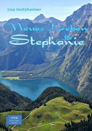 Neues Leben für Stephanie