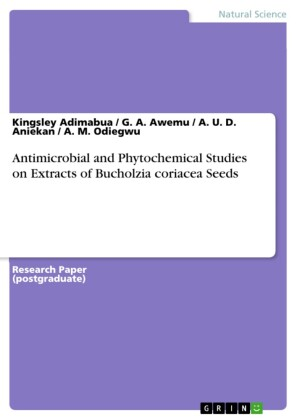 Antimicrobial and Phytochemical Studies on Extracts of Bucholzia coriacea Seeds