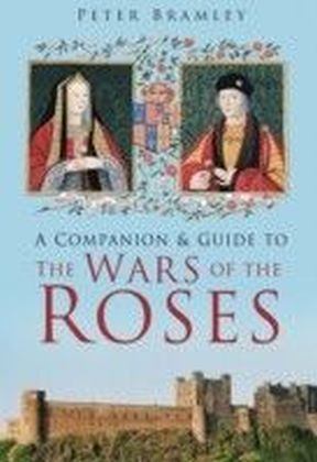Companion & Guide to the Wars of the Roses