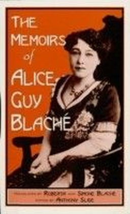 Memoirs of Alice Guy Blache