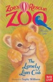 Zoe's Rescue Zoo - The Lonely Lion Cub
