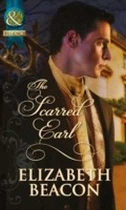 Scarred Earl (Mills & Boon Historical)