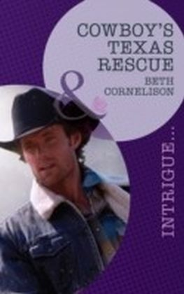 Cowboy's Texas Rescue (Mills & Boon Intrigue) (Black Ops Rescues - Book 3)