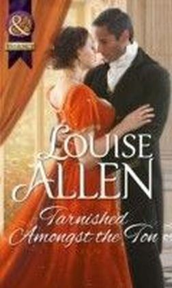 Tarnished Amongst the Ton (Mills & Boon Historical)