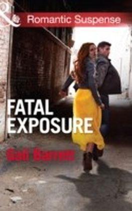 Fatal Exposure (Mills & Boon Romantic Suspense) (Buried Secrets - Book 1)