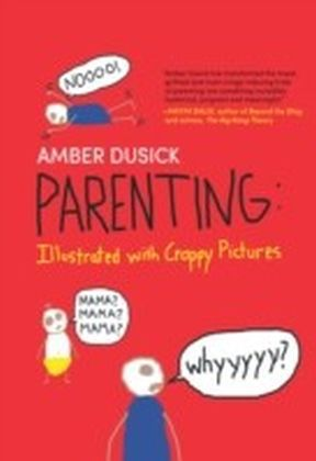 Parenting Illustrated with Crappy Pictures