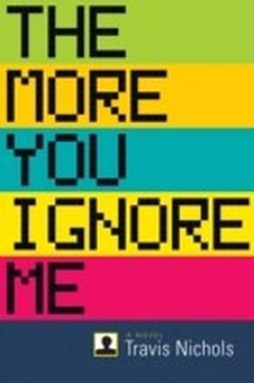 More You Ignore Me