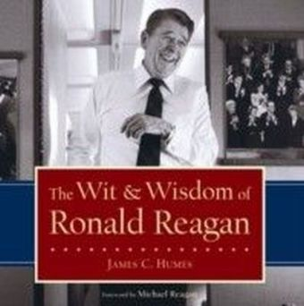 Wit & Wisdom of Ronald Reagan