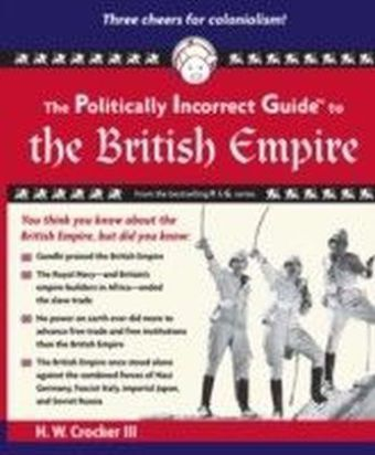 Politically Incorrect Guide to the British Empire