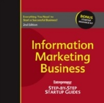 Information Marketing Business: Entrepreneur's Step-by-Step Startup Guide