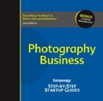 Photography Business: Entrepreneur's Step-by-Step Startup Guide