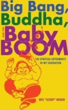 Big Bang, the Buddha, and the Baby Boom