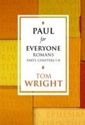 Paul for Everyone: Romans Part 1