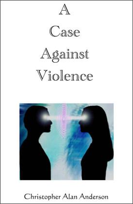 A Case Against Violence