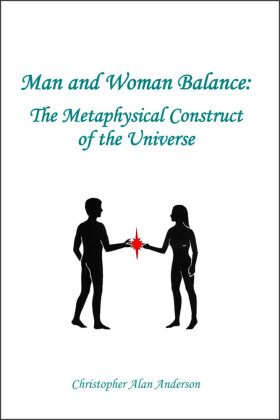 Man and Woman Balance: The Metaphysical Construct of the Universe