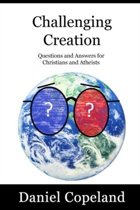Challenging Creation - Questions and Answers for Christians and Atheists